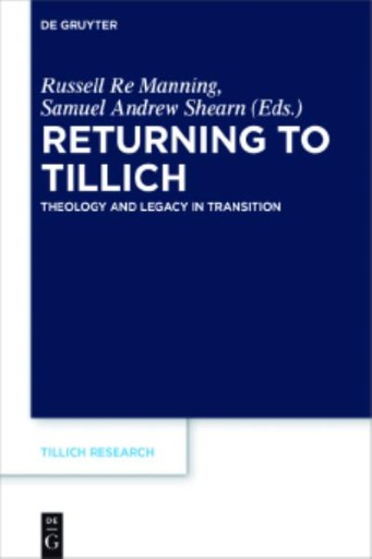 Returning to Tillich : Theology and Legacy in Transition