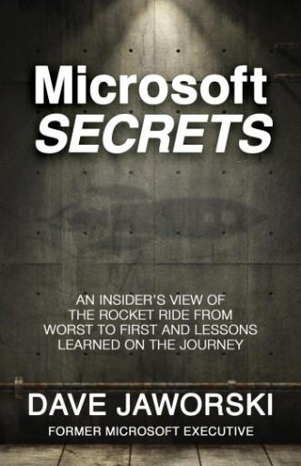 Microsoft Secrets : An Insider's View of the Rocket Ride From the Worst to First and Lessons Learned on the Journey