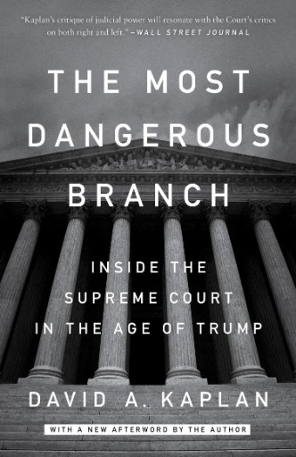 The Most Dangerous Branch : Inside the Supreme Court's Assault on the Constitution