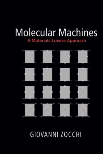Molecular Machines : A Materials Science Approach