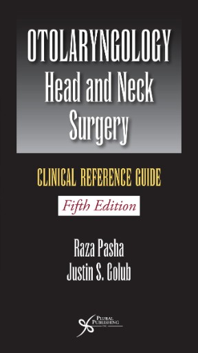 Otolaryngology : Head & Neck Surgery: Clinical Reference Guide