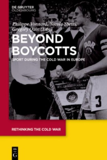 Beyond Boycotts : Sport During the Cold War in Europe