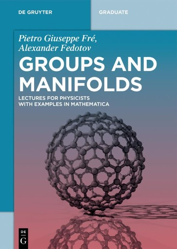 Groups and Manifolds : Lectures for Physicists with Examples in Mathematica