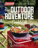 Coleman The Outdoor Adventure Cookbook : The Official Cookbook From America's Camping Authority