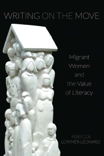 Writing on the Move : Migrant Women and the Value of Literacy