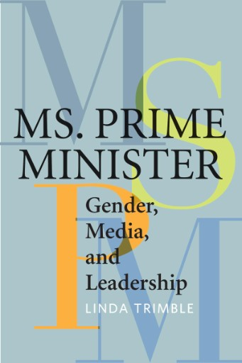 Ms. Prime Minister : Gender, Media, and Leadership