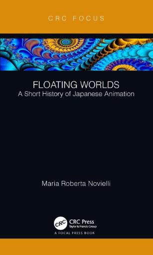 Floating Worlds : A Short History of Japanese Animation