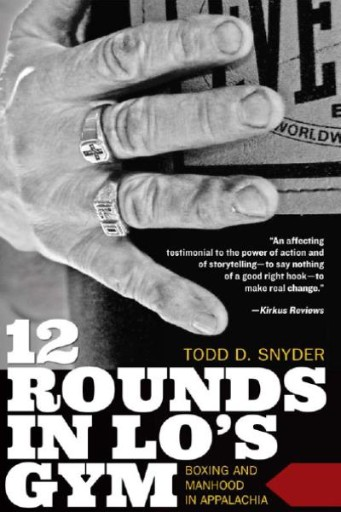 12 Rounds in Lo's Gym : Boxing and Manhood in Appalachia