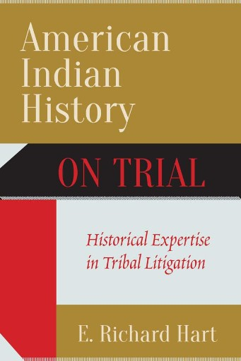 American Indian History on Trial : Historical Expertise in Tribal Litigation