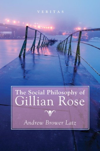 SOCIAL PHILOSOPHY OF GILLIAN ROSE