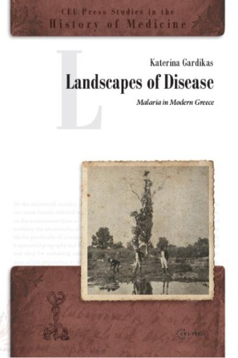 Landscapes of Disease : Malaria in Modern Greece