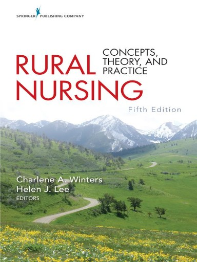 Rural Nursing, Fifth Edition : Concepts, Theory, and Practice