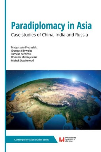 Paradiplomacy in Asia : Case Studies of China, India and Russia