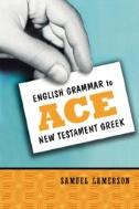 ENGLISH-GRAMMAR-TO-ACE-NEW-TESTAMENT-GREEK