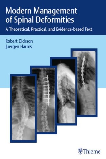 Modern Management of Spinal Deformities : A Theoretical, Practical, and Evidence-based Text