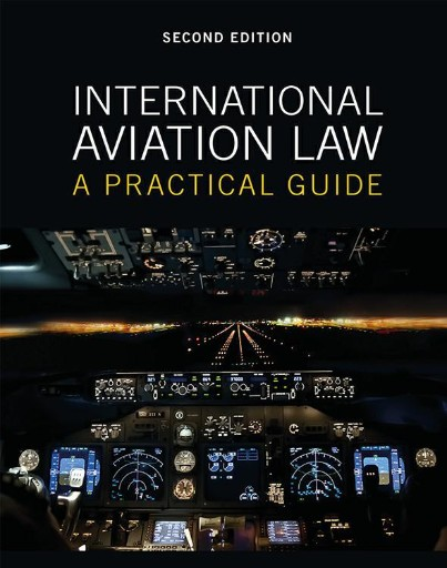 International Aviation Law : A Practical Guide
