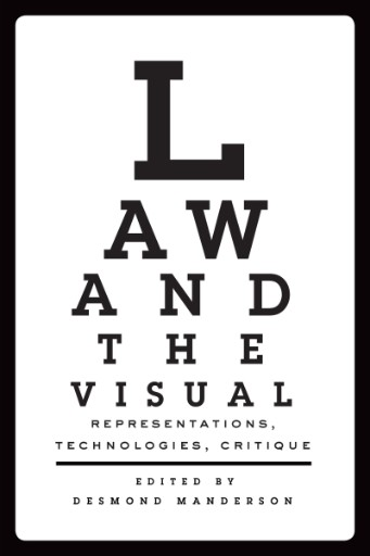 LAW AND THE VISUAL : Representations, Technologies, and Critique
