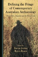 Defining-the-Fringe-of-Contemporary-Australian-Archaeology-:-Pyramidiots,-Paranoia-and-the-Paranormal
