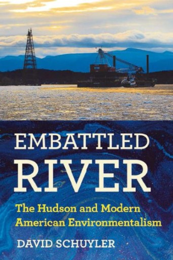 Embattled River : The Hudson and Modern American Environmentalism