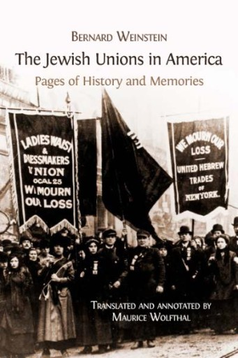 The Jewish Unions in America : Pages of History and Memories