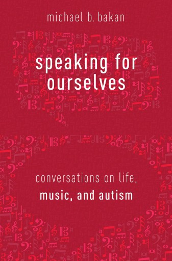 Speaking for Ourselves : Conversations on Life, Music, and Autism