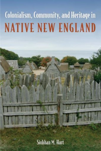 Colonialism, Community, and Heritage in Native New England