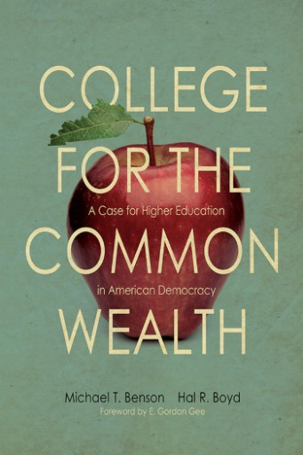 College for the Commonwealth : A Case for Higher Education in American Democracy