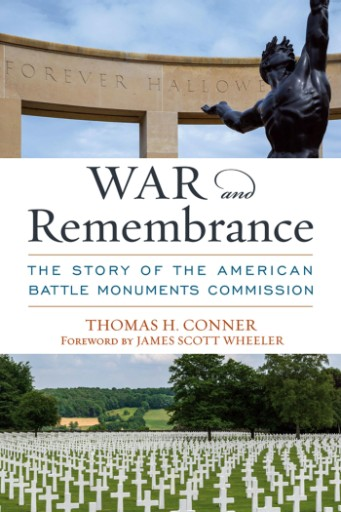 War and Remembrance : The Story of the American Battle Monuments Commission