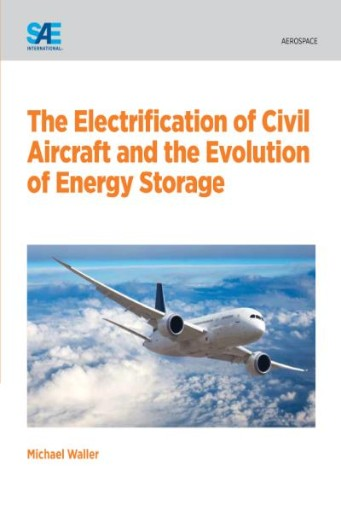 The Electrification of Civil Aircraft and the Evolution of Energy Storage