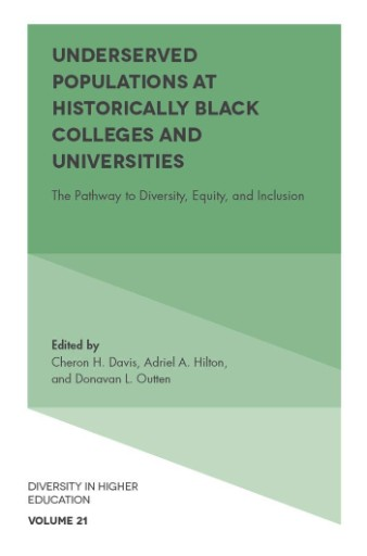 Underserved Populations at Historically Black Colleges and Universities : The Pathway to Diversity, Equity, and Inclusion