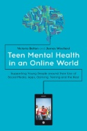 Teen-Mental-Health-in-an-Online-World-:-Supporting-Young-People-Around-Their-Use-of-Social-Media,-Apps,-Gaming,-Texting-and-the