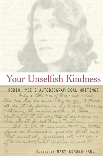 Your Unselfish Kindness : Robin Hyde's Autobiographical Writings