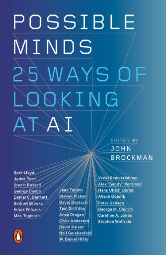 Possible Minds : Twenty-Five Ways of Looking at AI