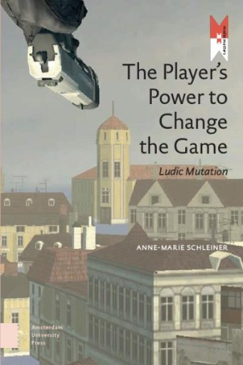 The Player's Power to Change the Game : Ludic Mutation
