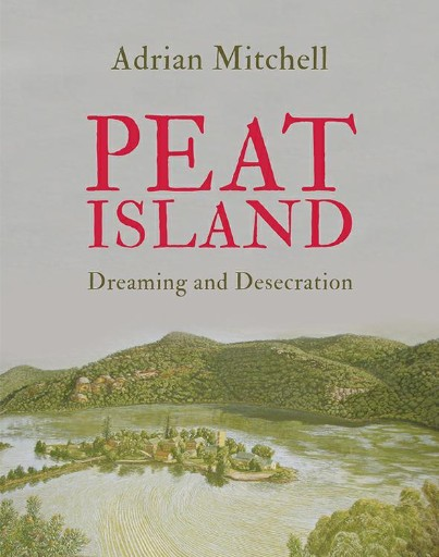 Peat Island : Dreaming and Desecration