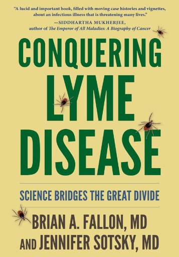 Conquering Lyme Disease : Science Bridges the Great Divide
