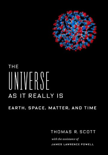 The Universe As It Really Is : Earth, Space, Matter, and Time