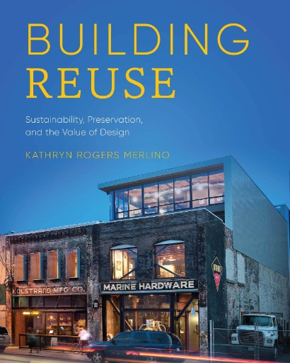 Building Reuse : Sustainability, Preservation, and the Value of Design