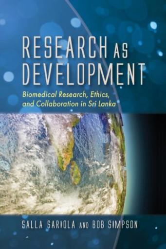 Research As Development : Biomedical Research, Ethics, and Collaboration in Sri Lanka