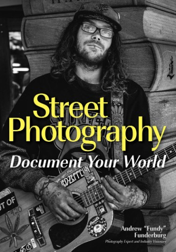 Street Photography : Document Your World