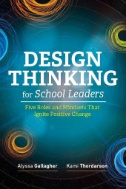 Design-Thinking-for-School-Leaders-:-Five-Roles-and-Mindsets-That-Ignite-Positive-Change