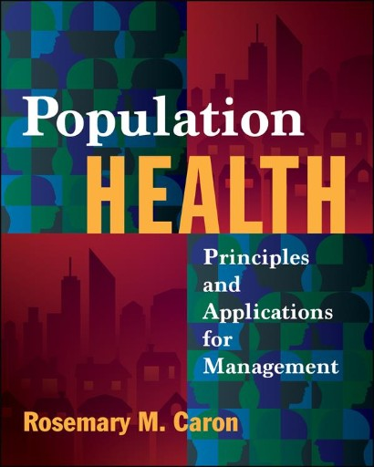 Population Health : Principles and Applications for Management