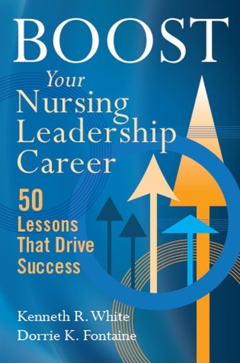 Boost Your Nursing Leadership Career : 50 Lessons That Drive Success