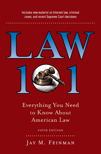 Law 101 : Everything You Need to Know About American Law, Fifth Edition