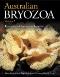 Australian Bryozoa Volume 1 : Biology, Ecology and Natural History