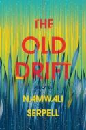 The-Old-Drift-:-A-Novel