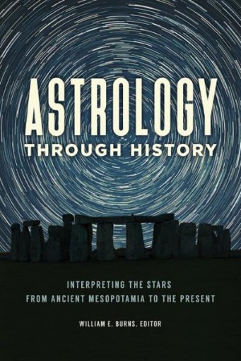 Astrology Through History: Interpreting the Stars From Ancient Mesopotamia to the Present
