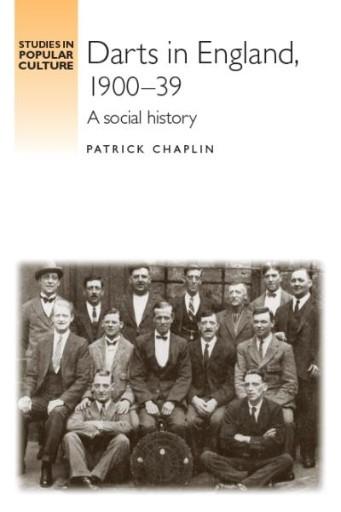 Darts in England, 1900–1939 : A Social History