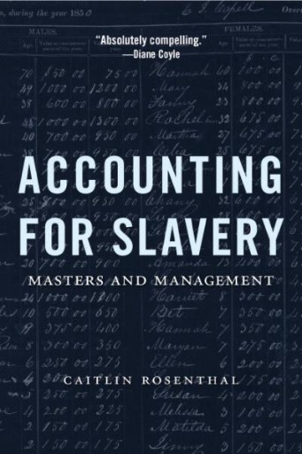 Accounting for Slavery : Masters and Management