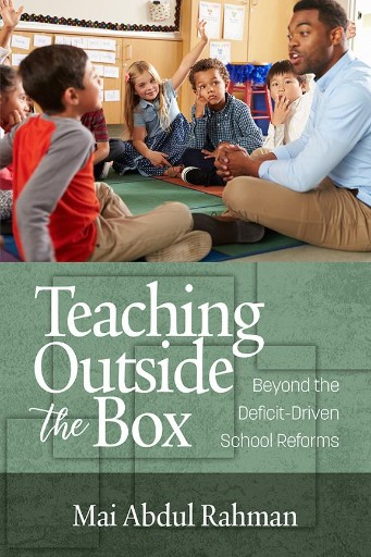 Teaching Outside the Box : Beyond the Deficit Driven School Reforms